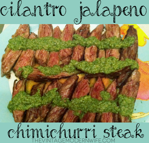 ... cilantro jalapeno chimichurri and steak in about 20 minutes