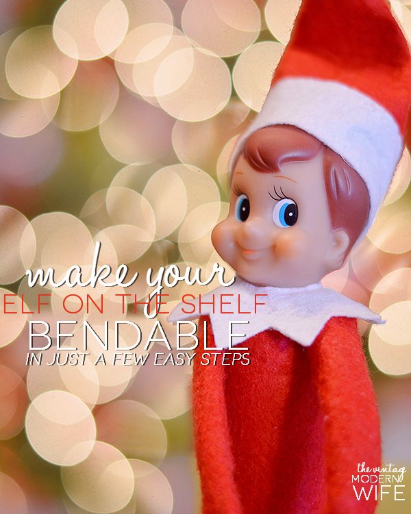Want to learn how to make your Elf on the Shelf bendable? The Vintage Modern Wife shows you just how easy it is to do with just a few supplies and simple steps!