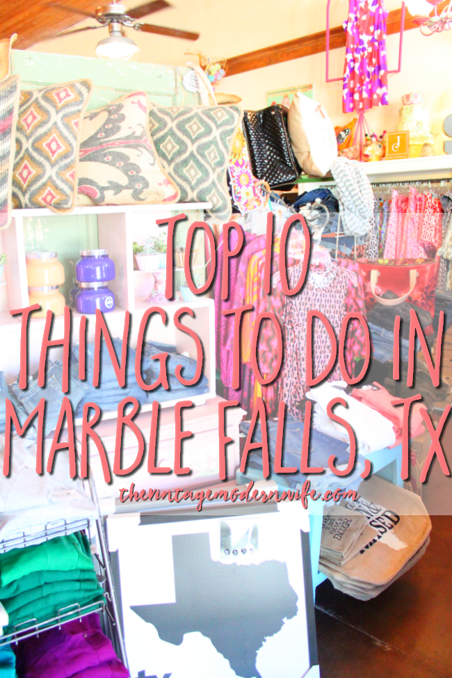 Top 10 Things To Do In Marble Falls Texas The Vintage