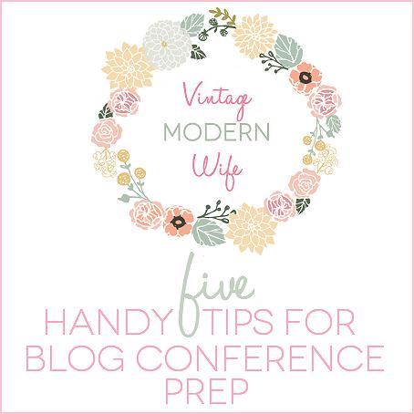 The Vintage Modern Wife Blog Conference Prep Tips