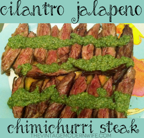 How to make mouthwatering cilantro jalapeno chimichurri and steak in about 20 minutes!