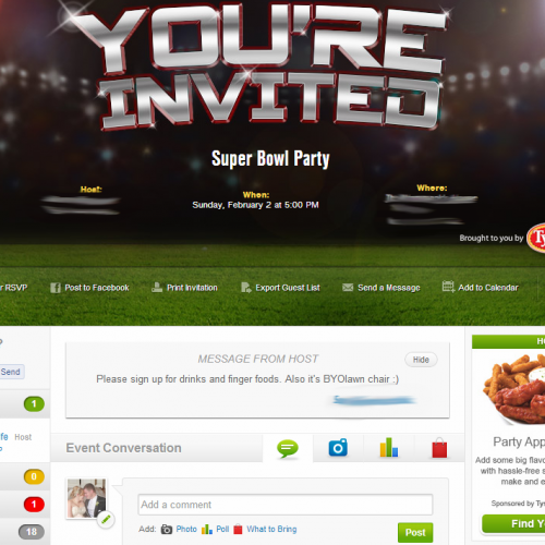 Planning the perfect Superbowl party? Invite your guests using Evite, an online invitation, where guests can reply via email or the app, can answer polls, and can even sign up to bring food!