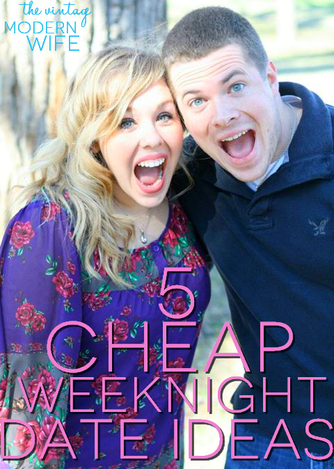 This post from The Vintage Modern Wife features 5 cheap weeknight date ideas. Totally saving this!