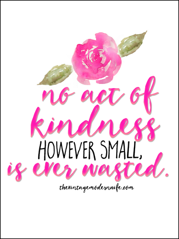 I absolutely love this Kindness printable from The Vintage Modern Wife and her kindness project story!