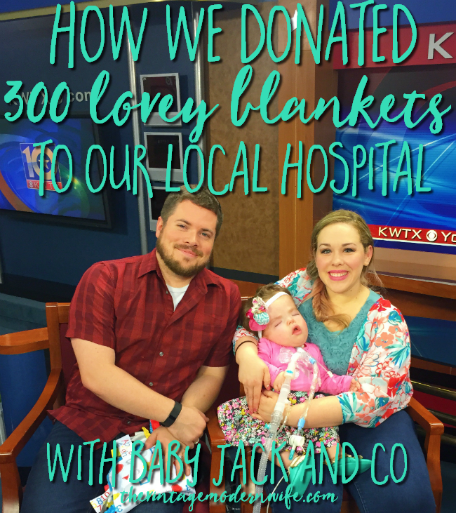 Love this heartwarming story about The Vintage Modern Wife and her family on how they donated 300 lovey blankets to their local hospital in celebration of their daughter's 1st birthday after being in the NICU and PICU for 10 months! #spreadthelovey
